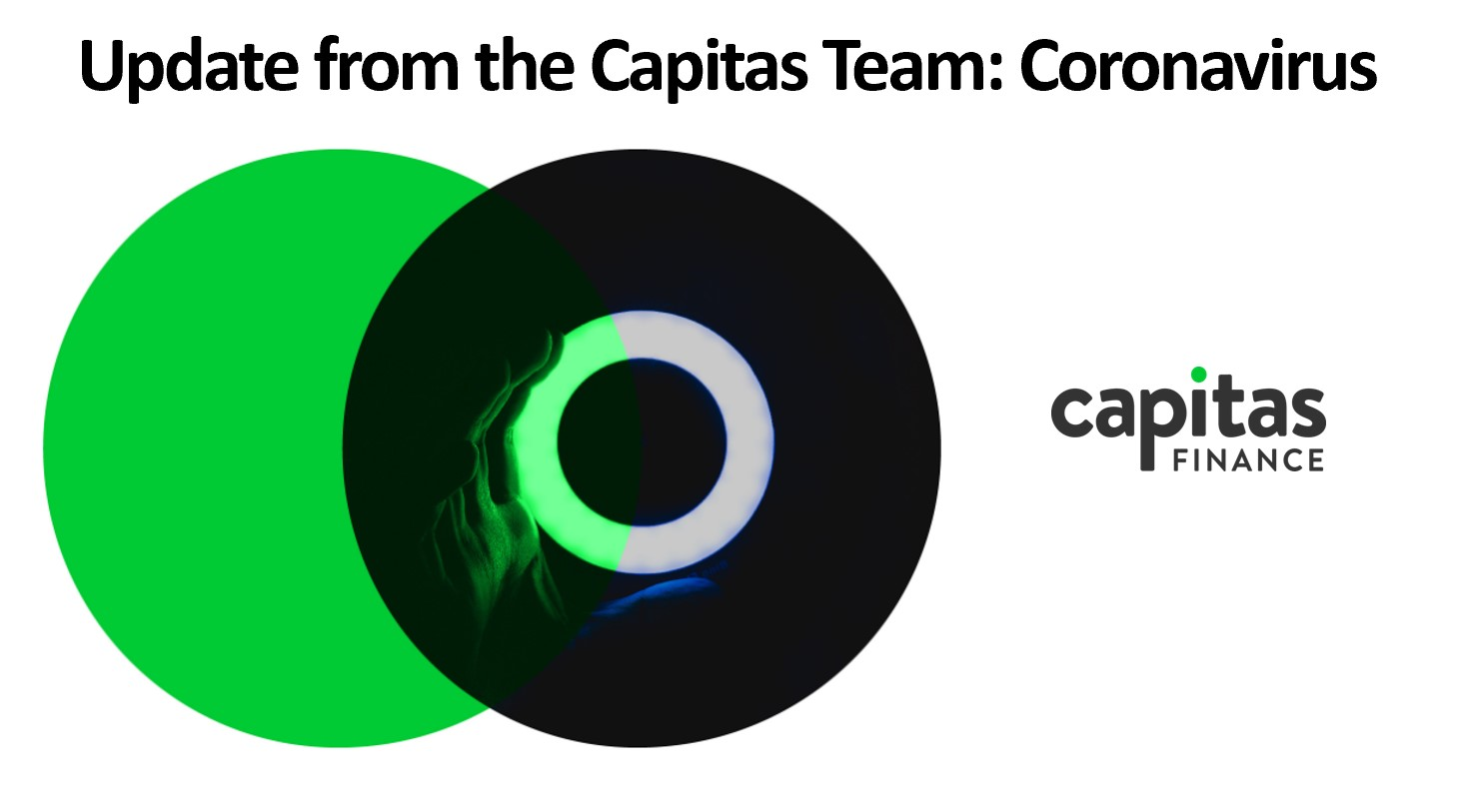 We want to take this opportunity to give our customers, introducers, funding partners and stakeholders a Capitas Finance Coronavirus Update